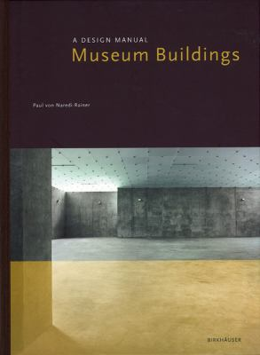 Museum Buildings: A Design Manual 9783764365806