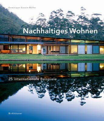 Nachhaltiges Wohnen: 25 Internationale Beispiele 9783764374662