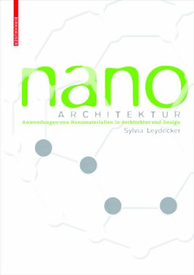 Nanomaterialien: In Architektur, Innenarchitektur Und Design 9783764379940