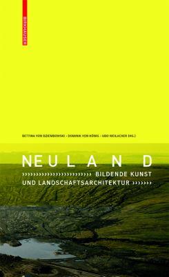 Neuland: Bildende Kunst Und Landschaftsarchitektur 9783764386191