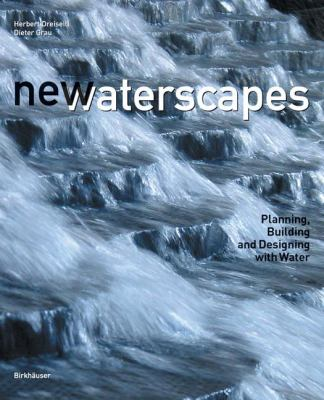 New Waterscapes: Planning, Building and Designing with Water 9783764372453
