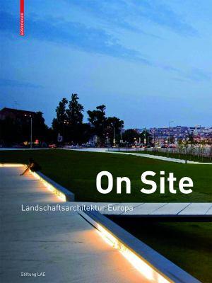 On Site: Landschaftsarchitektur Europa
