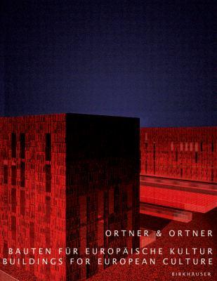 Ortner & Ortner: Bauten Fur Europaische Kultur / Buildings for European Culture 9783764371548