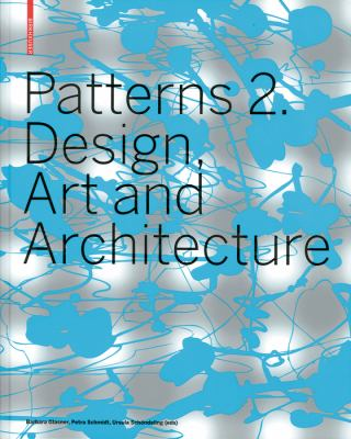 Patterns 2: Design, Art and Architecture 9783764386443