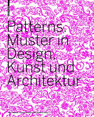 Patterns: Muster in Design, Kunst Und Architektur 9783764377496