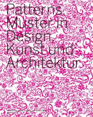 Patterns: Muster in Design, Kunst Und Architektur 9783764371852