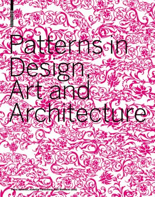 Patterns in Design, Art and Architecture 9783764377502