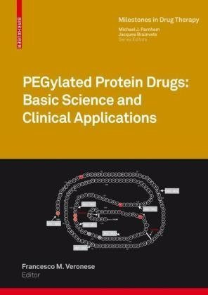 PEGylated Protein Drugs: Basic Science and Clinical Applications 9783764386788