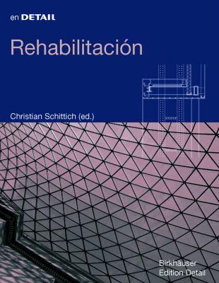 Rehabiltacion: Reconversion, Ampliacion, Reconcepcion 9783764376390