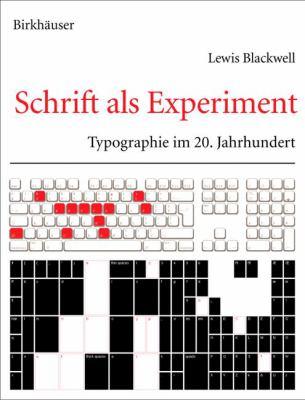 Schrift als Experiment: Typographie im 20. Jahrhundert 9783764368197