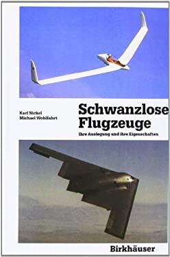 Schwanzlose Flugzeuge: Ihre Auslegung Und Ihre Eigenschaften 9783764325022