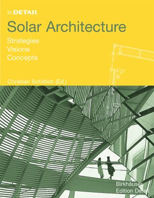 Solar Architecture: Strategies, Visions, Concepts 9783764307479