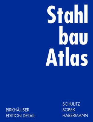 Stahlbau Atlas 9783764363994