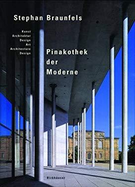 Stephan Braunfels - Pinakothek Der Moderne: Kunst, Architektur, Design 9783764367466