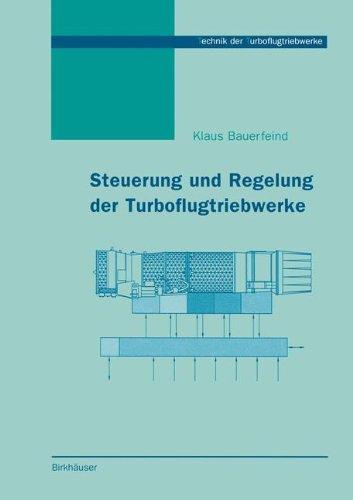 Steuerung Und Regelung Von Turboflugtriebwerken 9783764360214