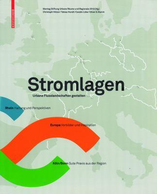Stromlagen: Urbane Flusslandschaften Gestalten 9783764388287