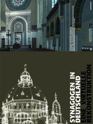 Synagogen in Deutschland: Eine Virtuelle Rekonstruktion 9783764370343