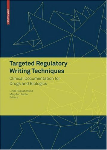 Targeted Regulatory Writing Techniques: Clinical Documents for Drugs and Biologics 9783764383619