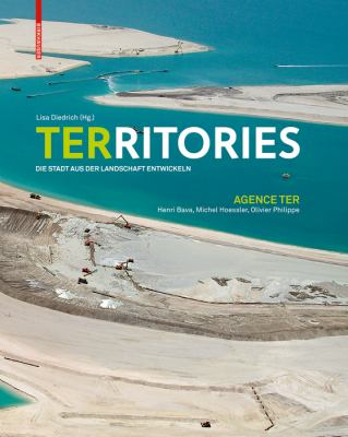 Territories: Die Stadt Aus Der Landschaft Entwickeln 9783764388447