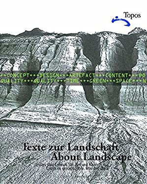 Texte Zur Landschaft/About Landscape: Essays Uber Entwurl, Stil, Zeit Und Raum/Essays On Design, Style, Time And Space 9783764369774
