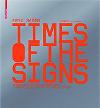 Times of the Signs: Communication and Information: A Visual Analysis of New Urban Spaces 9783764383671