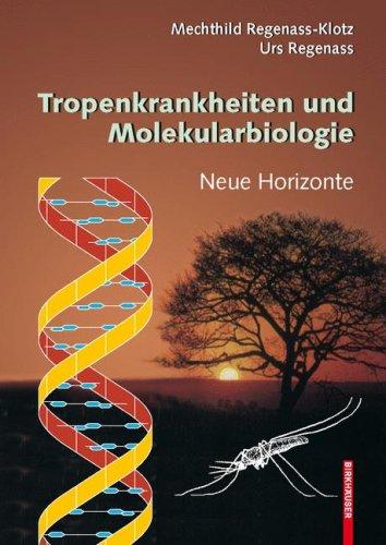 Tropenkrankheiten Und Molekularbiologie: Neue Horizonte 9783764387129