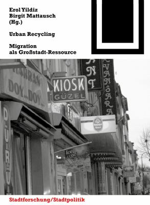 Urban Recycling: Migration als Groastadt-Ressource 9783764388041