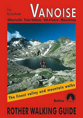 Vanoise: The Finest Valley and Mountain Walks - ROTH.E4829 9783763348299