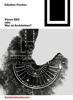 Vitruv NEU Oder Was Ist Architektur? 9783764388058