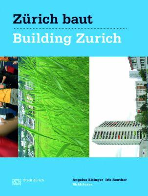 Za1/4rich Baut - Konzeptioneller Stadtebau / Building Zurich: Conceptual Urbanism 9783764379964