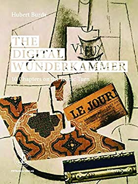 The Digital Wunderkammer: 10 Chapters on the Iconic Turn 9783770551934