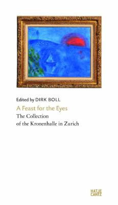 A Feast for the Eyes: The Collection of the Kronenhalle in Zurich 9783775731799