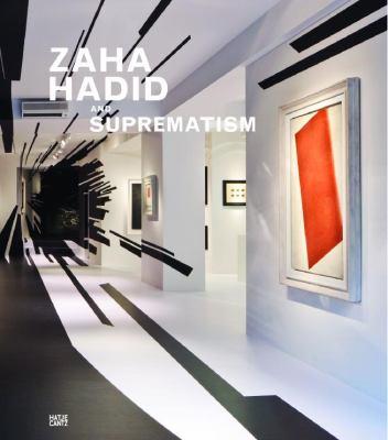 Zaha Hadid and Suprematism 9783775733014