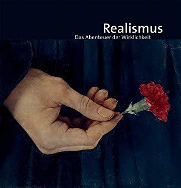 Realismus: Das Abenteuer Der Wirklichkeit 9783777424217