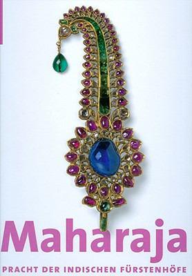 Maharaja: Pracht Der Indischen Furstenhofe 9783777424415