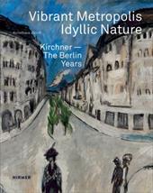 Vibrant Metropolis / Idyllic Nature: Kirchner. The Berlin Years 23768594