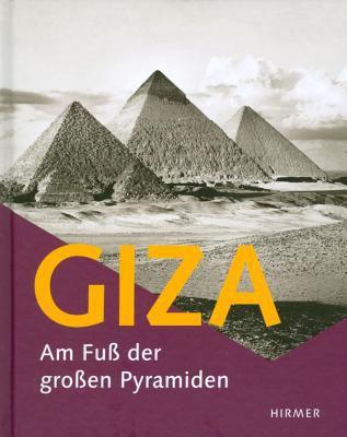 Giza: Am Fuss Der Grossen Pyramiden 9783777434810