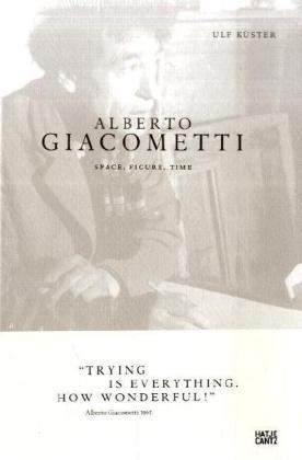 Alberto Giacometti: Space, Figure, Time 9783775723732