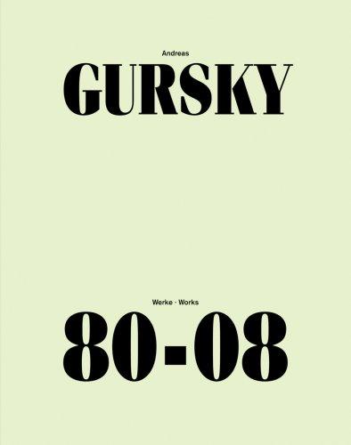 Andreas Gursky: Werke/Works 80-08