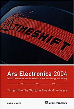 Ars Electronica 2004: Time Shift: The World in Twenty-Five Years 9783775714921