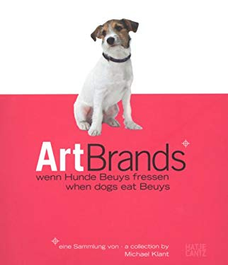 Art Brands: Wenn Hunde Beuys Fressen/When Dogs Eat Beuys 9783775721165