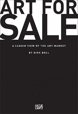 Art for Sale: A Candid View of the Art Market 9783775728157