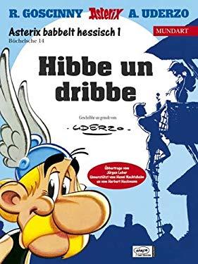 Asterix Mundart Geb, Bd.14, Hibbe un dribbe - Uderzo, Albert, Goscinny, Rene