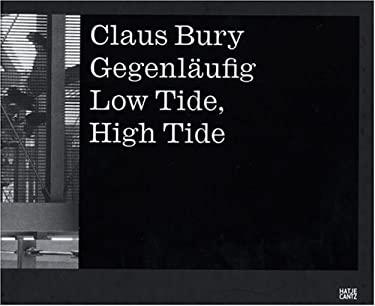 Claus Bury: High Tide-Low Tide 9783775718875
