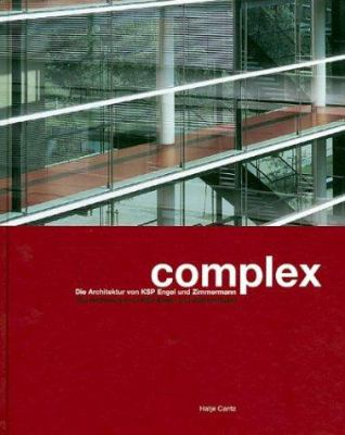 Complex: Die Architektur Von KSP Engel Und Zimmerman/The Architecture Of KSP Engel And Zimmerman 9783775713887