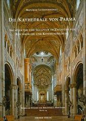 Die Kathedrale Von Parma: Architektur Und Skulptur Im Zeitalter Von Reichskirche Und Kommunebildung 8024561