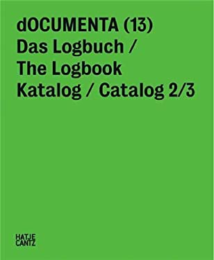 Documenta 13: Catalog II/3, the Logbook 9783775729529