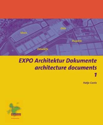 Expo Architeture Documents 1: Ideas, Locations, Plans, Projects 9783775708593