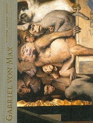 Gabriel Von Max: Malerstar, Darwinist, Spiritist 9783777430317
