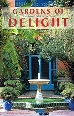 Gardens of Delight: The Great Islamic Gardens 9783770170784